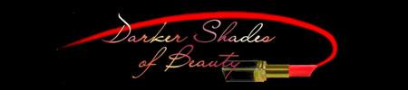 Darker Shades of Beauty